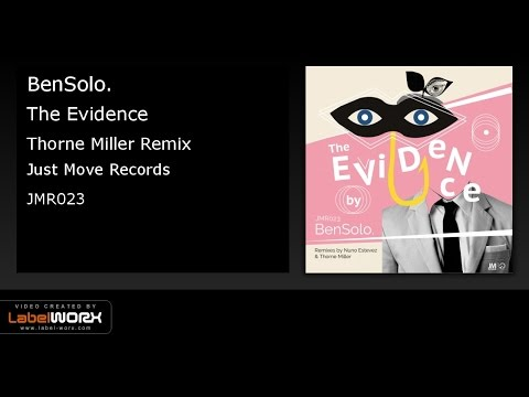 BenSolo. - The Evidence (Thorne Miller Remix)
