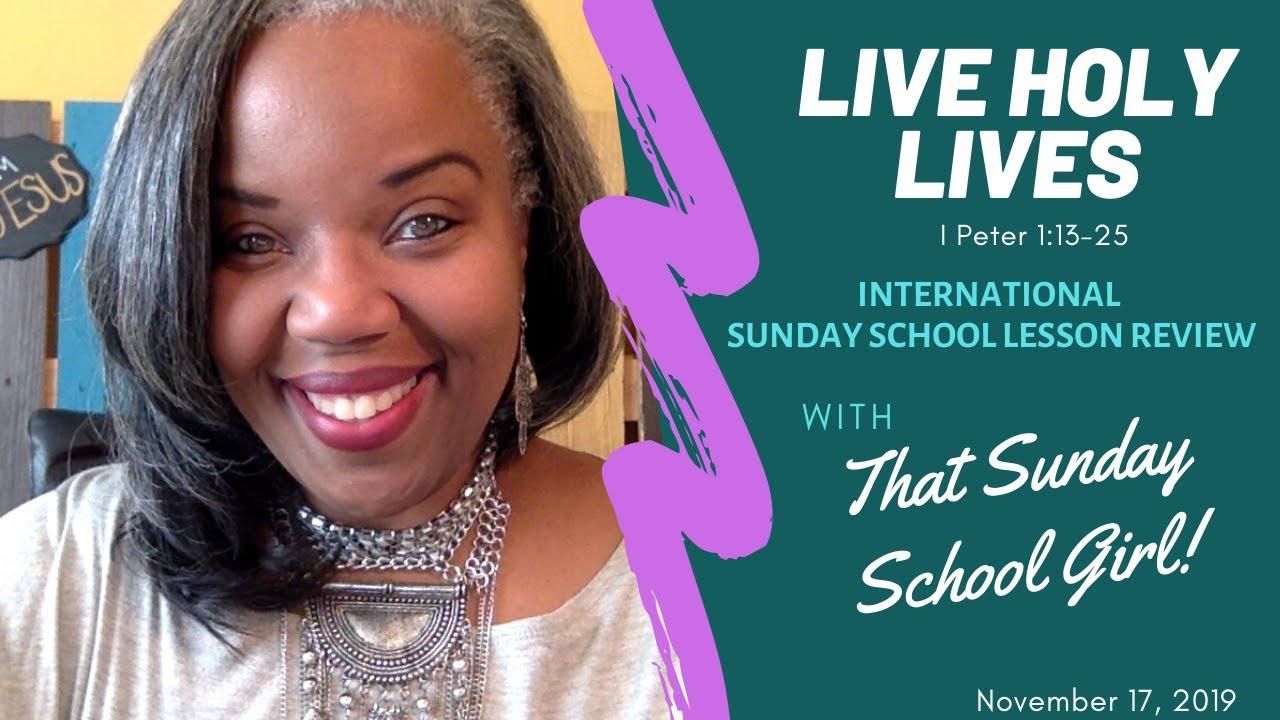 📚🙌🏾📖 Sunday School Lesson: Live Holy Lives November 17