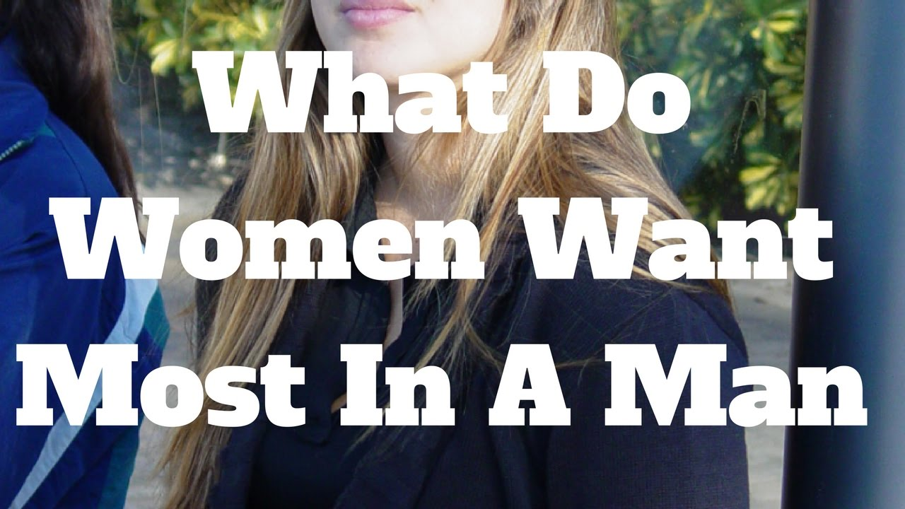 What do women want the most