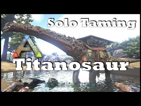 Ark : SE - Solo Taming a Titanosaur! Permanently Taming | Guide on Dino Taming
