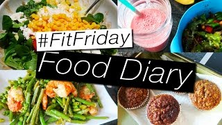 Healthy Food Diary #FITFRIDAY IS BACK!!