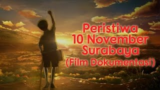 PERISTIWA 10 NOVEMBER SURABAYA | Dokumentasi
