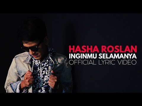 HASHA ROSLAN - Inginmu Selamanya (Official Lyric Video)