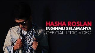 HASHA ROSLAN - Inginmu Selamanya (Official Lyric Video)