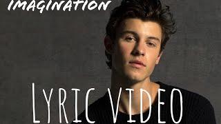 Imagination - Shawn Mendes (Lyric Video)