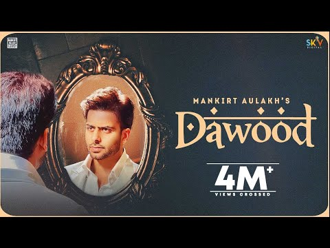 Dawood (Full Song) Mankirt Aulakh | Shree Brar | Avvy Sra | Latest Punjabi Song 2021 | Sky Digital