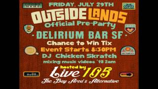 Delirium and Live105   OutsideLands Radio Promo