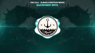 Backstreet Boys - The Call (D.Baola Bootleg)
