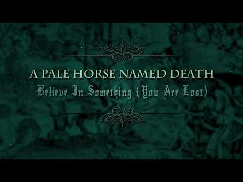 A Pale Horse Named Death - Believe In Something (You Are Lost) (Official Audio)