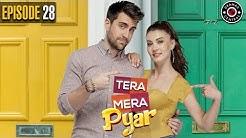 Tera Mera Pyar | Episode 28 | Turkish Drama | Burcu Özberk | Çağlar Ertuğrul