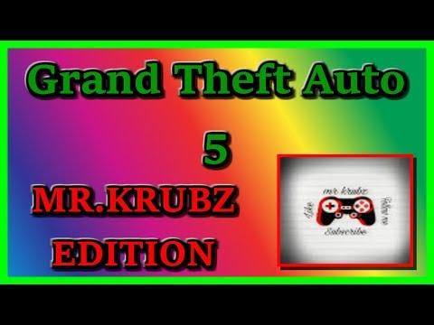GTA 5 ~ MR KRUBZ EDITION