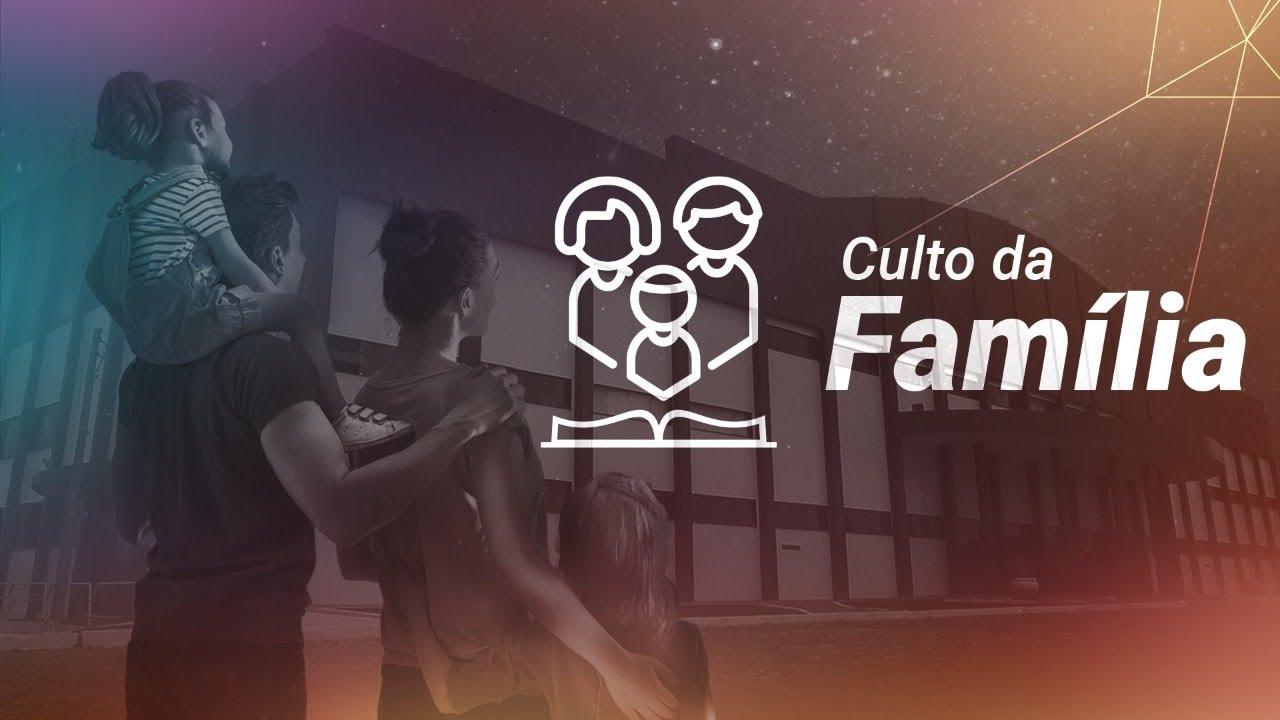 Culto da Família - 09.07.2020
