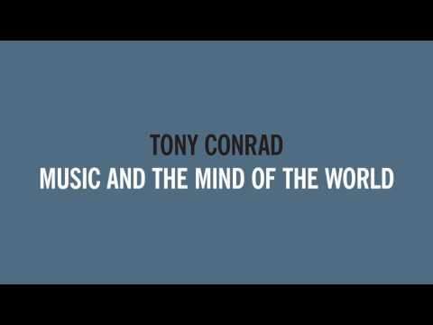 Tony Conrad - Music and the Mind of the World - 12/25/76 (1)