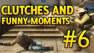CSGO Clutches and Funny Moments Part 6 CS:GO