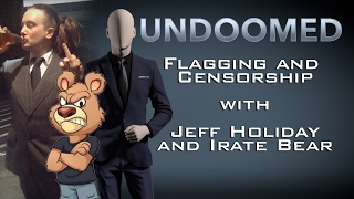 Flagging and Censorship w/  Jeff Holiday and Irate Bear