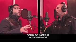 LA BANDA DEL MANGO-SOLDADO IMPERIAL