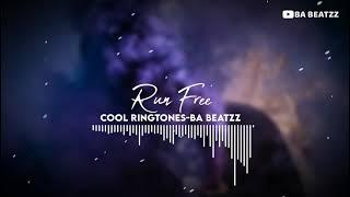 Run free ringtone cool ringtone BA BEATZZ 💕