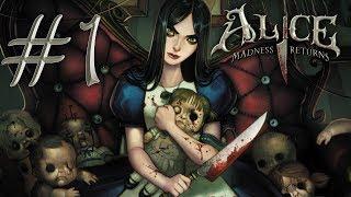 Alice Madness Return #1 - CHẶT CHÉM,MÁU ME VÀ QUÁI VẬT!!!