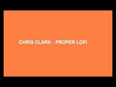 chris clark proper lofi