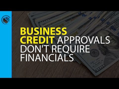 Business Credit Approvals Don't Require Financials
