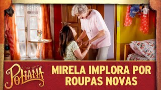 Mirela implora por roupas novas | As Aventuras de Poliana