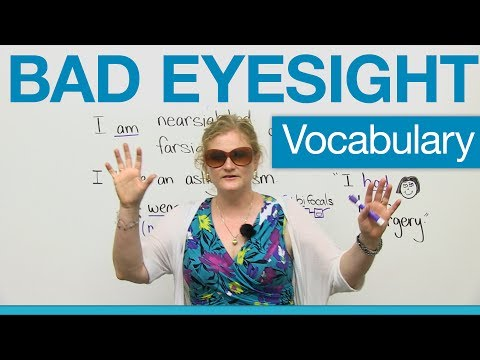 English Vocabulary - Bad Eyesight: glasses, contacts, optome
