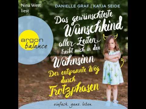 Das gewünschteste Wunschkind aller Zeiten treibt mich in den Wahnsinn: Gelassen durch die Jahre 5 bis 10 YouTube Hörbuch Trailer auf Deutsch
