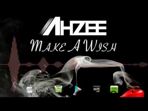 Ahzee - Make A Wish (Official Radio Edit)