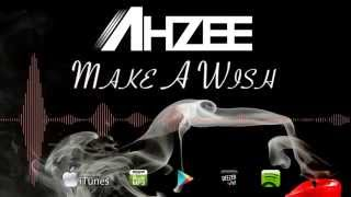 ahzee make a wish official radio edit