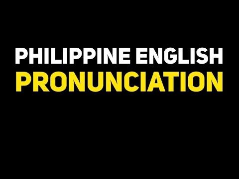 Philippine English Pronunciation