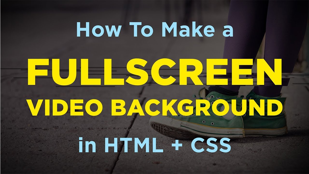 Background image quality css - How To Make A Fullscreen Video Background In Html Css