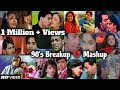 S Breakup Mashup Song Evergreen  S Bollywood Songs  S Hits Sad Song Find Out Think  Mp3 - Mp4 Download