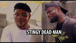 When a stingy man Dies  Xploit comedy