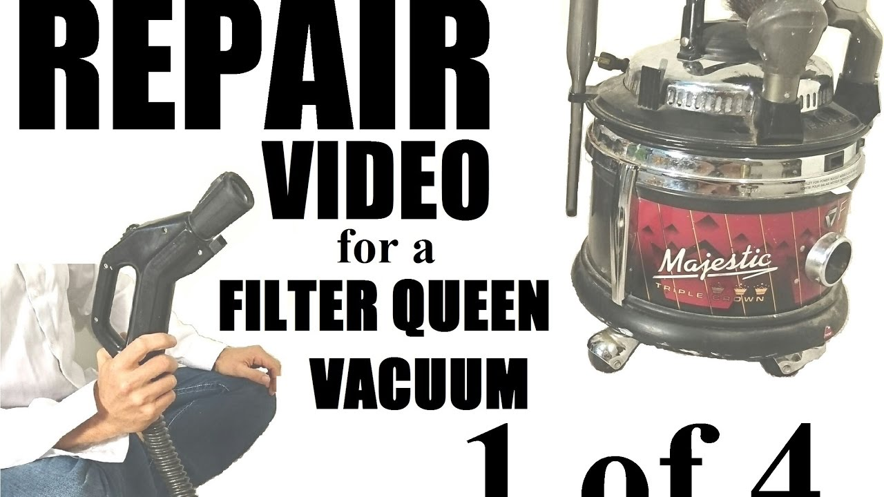 Filter Queen Repair Majestic Canister Vacuum 1 Of 4 Service Help Videos
