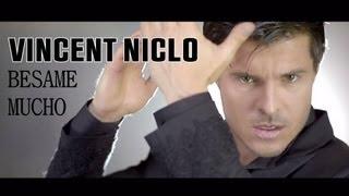 Vincent Niclo | Besame Mucho (clip officiel)
