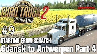 ETS 2 STARTING FROM SCRATCH | Gdansk to Antwerpen Reservoir Tank  | Part 4