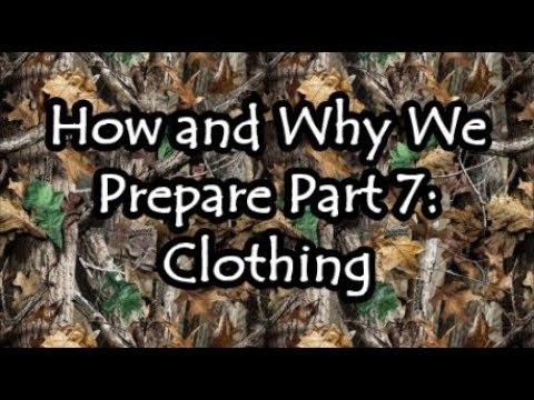 How and Why We Prepare Part 7: Clothing