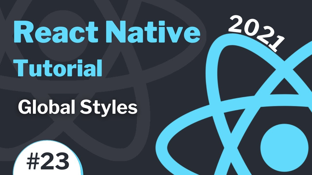 React Native Tutorial #23 (2021) - Global Styles & How to Use Custom Fonts Globally in Project