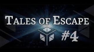 Tales of Escape [] Part 4