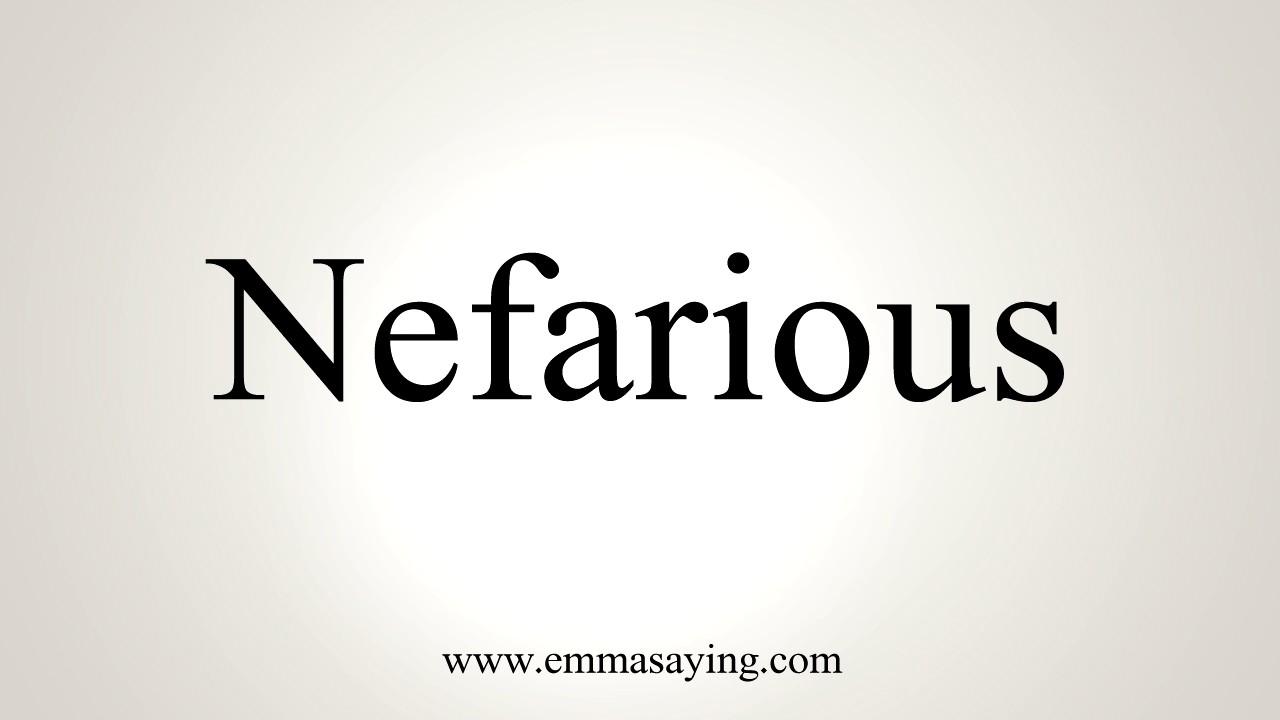 How To Pronounce Nefarious