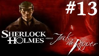 Sherlock Holmes vs. Jack the Ripper Walkthrough part 13