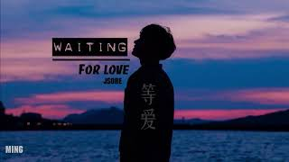 【Vietsub Kara】Waiting For Love 《等爱》|| JSore