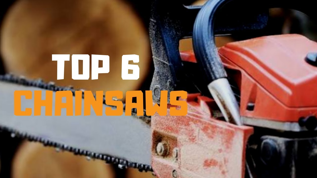 Best Chainsaws 2020 Best Chainsaw in 2019   Top 6 Chainsaws Review   YouTube