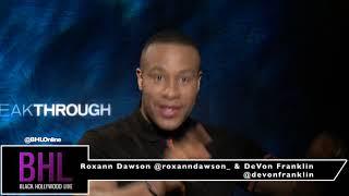 DeVon Franklin & Roxann Dawson Talk Breakthrough