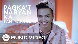 Baixar Sam Mangubat - Pagka't Nariyan Ka (Official Music Video)