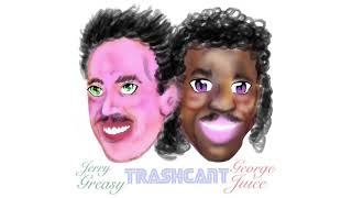 George & Jerry - TRASHCANT