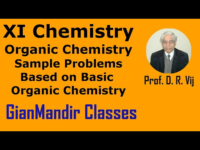 XI Chemistry | Organic Chemistry | Sample Problems Based on Basic Organic Chemistry by Ruchi Ma'am