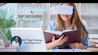 Virtual Teacher Techniques : How to Rock the Virtual Stage