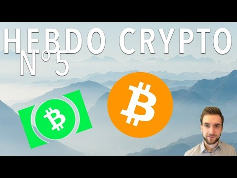 Hebdo Crypto - Bitcoin Cash Explose ! Hack de Parity wallet