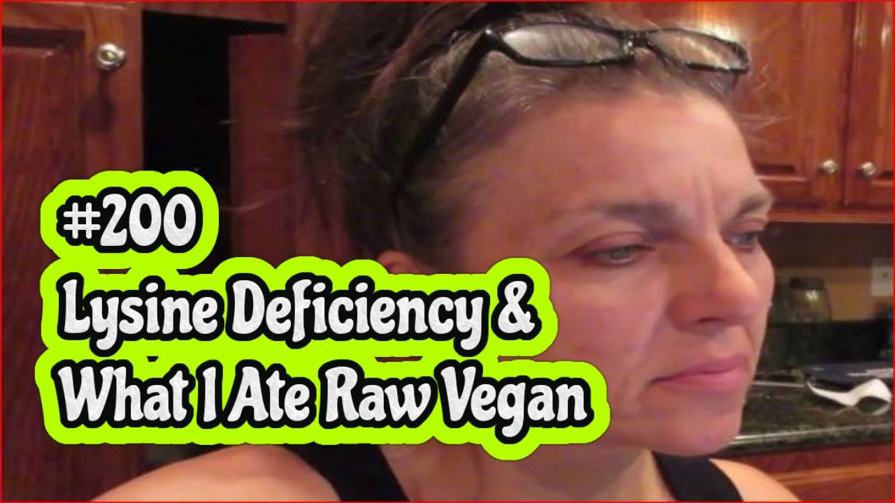 VLOG 200**Lysine Deficiency? What I Ate Raw Vegan** orJANics 50nRaw